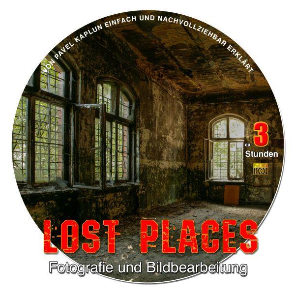 Lost Places: Fotografie und Bildbearbeitung