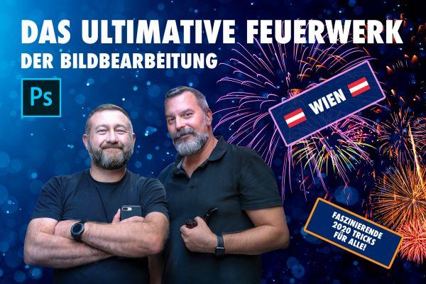 Das ultimative Feuerwerk der Bildbearbeitung - Wien - 27.9.20