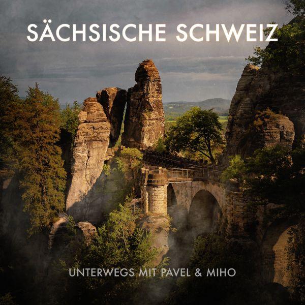 Sächsische Schweiz: Mit Pavel & Miho unterwegs
