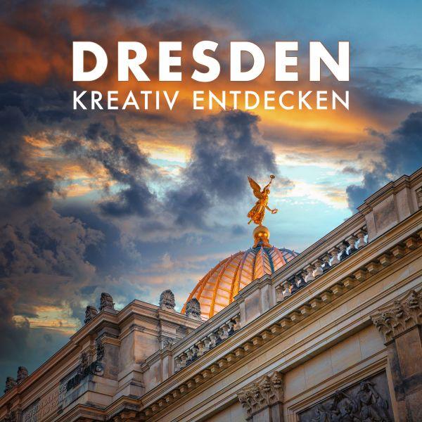 Dresden kreativ entdecken