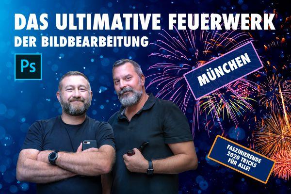 Das ultimative Feuerwerk der Bildbearbeitung - München - 19.4.20