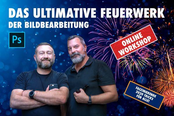 Online Workshop: Das ultimative Feuerwerk der Bildbearbeitung - 30.6./1.7.2020